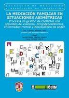 la mediacion familiar en situaciones asimetricas-cristina merino ortiz-9788429017205