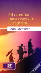 40 cuentos para reavivar el espiritu joan chittister 9788429319705