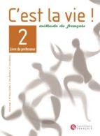 c´est la vie. 2: livre du professeur (methode de français. bachil lerato) helene auge 9788429482805