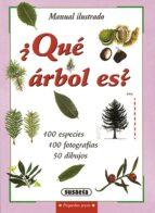 ¿que arbol es?: guia ilustrada de identificacion de 100 especies de arboles 9788430595105