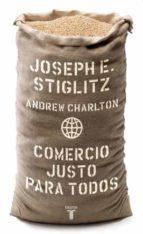 comercio justo para todos joseph e. stiglitz andrew charlton 9788430606405
