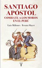 santiago apóstol combate a los moros en el perú luis millones renata mayer 9788430619405