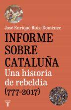 informe sobre cataluña jose enrique ruiz domenec 9788430620005