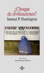 ¿choque de civilizaciones? samuel p. huntington 9788430937905