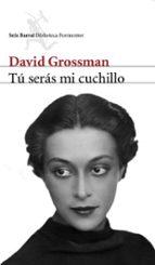 tu seras mi cuchillo-david grossman-9788432227905