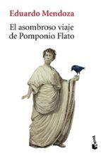el asombroso viaje de pomponio flato eduardo mendoza 9788432250705