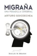 migraña: una pesadilla cerebral arturo goicoechea 9788433023605