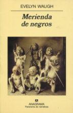 merienda de negros (2ª ed.) evelyn waugh 9788433930705
