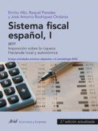 sistema fiscal español i: imposicion directa, doble imposicion in ternacional, hacienda local (2ª ed.)-emilio albi-raquel paredes-9788434413405