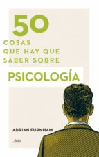 50 cosas que hay que saber sobre psicología adrian furnham 9788434418905