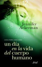 un dia en la vida del cuerpo humano-jennifer g. ackerman-9788434469105