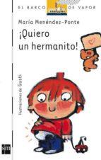 ¡quiero un hermanito!-maria hernandez-ponte-9788434892705