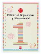 resolucion de problemas y calculo mental 1: cuaderno (1º educacio n primaria)-ana isabel carvajal sanchez-9788434897205