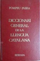 diccionari general de la llengua catalana pompeu fabra 9788435050005