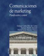 comunicaciones de marketing. planificacion y control-enrique diez de castro-enrique martin armario-9788436816105