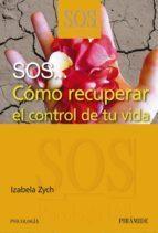 sos: como recuperar el control de tu vida-izabela zych-9788436823905