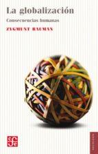 la globalizacion: consecuencias humanas-zygmunt bauman-9788437507705