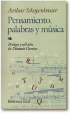 pensamiento, palabras y musica arthur schopenhauer 9788441404205