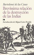 brevisima relacion de la destruccion de las indias bartolome de las casas 9788441415805