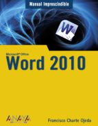 microsoft office word 2010 (manuales imprescindibles) francisco charte ojeda 9788441527805