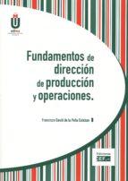 fundamentos de dirección de producción y operaciones francisco david de la peña esteban 9788445432105