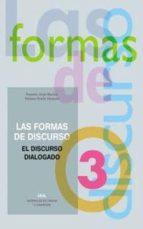 las formas del discurso nº 3. el discurso dialogado-rosario jorge montes-9788446007005