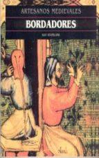 bordadores (artesanos medievales) kay staniland 9788446008705