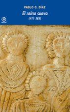 el reino suevo (411-585)-pablo c. diaz martinez-9788446028505