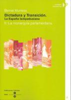 dictadura y transicion. la españa iampedusiana (ii): la monrarqui a parlamentaria-bernat muniesa-9788447528905