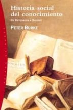 historia social del conocimiento (vol.i): de gutenberg a diderot peter burke 9788449312205