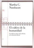 el cultivo de la humanidad: una defensa clasica de la reforma en la educacion liberal (2ª ed.) martha craven nussbaum martha c. nussbaum 9788449317705