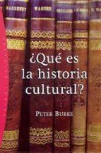 ¿que es la historia cultural?-peter burke-9788449318405
