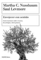 envejecer con sentido-martha c. nussbaum-saul levmore-9788449334405