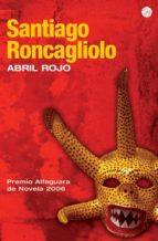 abril rojo santiago roncagliolo 9788466369305