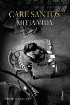mitja vida (premi nadal 2017)-care santos-9788466422505