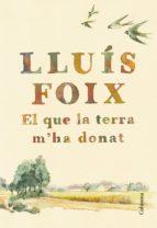 el que la terra m'ha donat (ebook)-lluis foix carnice-9788466423205
