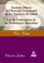 estatuto marco del personal estatutario de los servicios de salud on: ley de ordenacion de las profesiones sanitarias-f.e. rodriguez-9788466532105