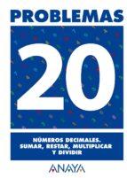 problemas 20: numeros decimales. sumar, restar multiplicar y divi dir-9788466715805