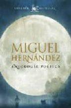 antologia poetica (edicion especial) miguel hernandez miguel hernandez 9788467031805