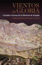 (pe)vientos de gloria: grandes victorias de la historia de españa fernando martinez lainez 9788467035605