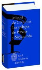 los trabajos de persiles y segismunda (biblioteca clasica de la real academia española) miguel de cervantes saavedra 9788467051605