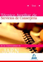 TECNICOS AUXILIARES DE SERVICIOS DE CONSERJERIA DE LA UNIVERSIDAD DE JAEN. TEST