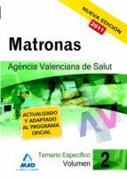 MATRONAS DE LA AGENCIA VALENCIANA DE SALUD. TEMARIO ESPECIFICO VO L. II