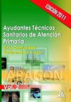 AYUDANTES TECNICOS SANITARIOS DE ATENCION PRIMARIA DE LA COMUNIDA D AUTONOMA DE ARAGON. TEMARIO ESPECIFICO VOLUMEN II