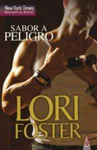 sabor a peligro (ebook)-lori foster-9788468741505
