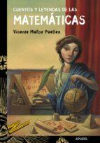 cuentos y leyendas de las matematicas-vicente muñoz puelles-9788469833605