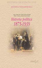 historia politica de españa 1875 1939 (historia de españa xvii) juan aviles farre 9788470903205