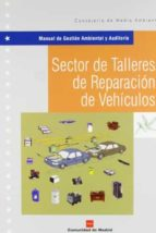 manual de gestion ambiental y auditoria: sector de talleres de re paracion de automoviles-9788471149305