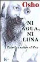 ni agua ni luna: charlas sobre el zen (3ª ed.) 9788472454705