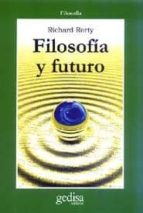 filosofia y futuro-richard rorty-9788474328905